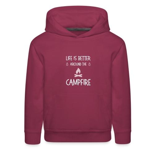 Life is better around campfire T-shirt - Kids' Premium Hoodie