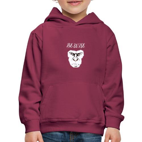 Be Wise - Kids' Premium Hoodie