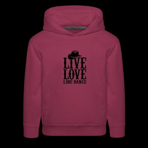 Live Love Line Dancing - Kids' Premium Hoodie