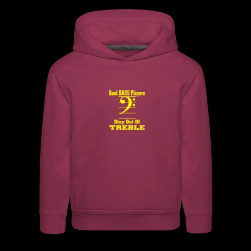 bass players stay out of treble - Kids' Premium Hoodie