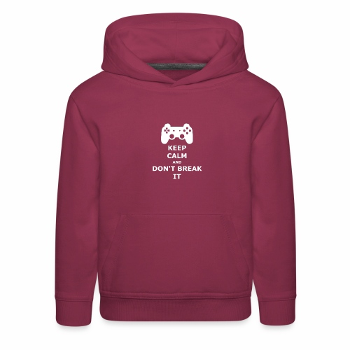 Keep Calm and don't break your game controller - Kids' Premium Hoodie