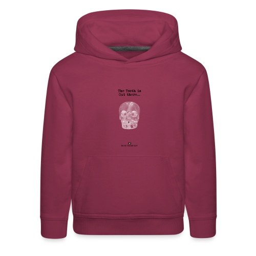 The Tooth is Out There OFFICIAL - Kids' Premium Hoodie