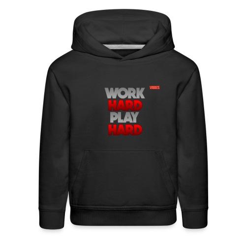 WORK HARD PLAY HARD - Kids' Premium Hoodie