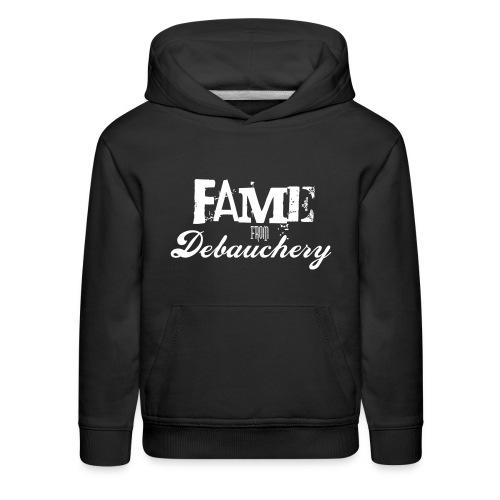 Fame from Debauchery - Kids' Premium Hoodie