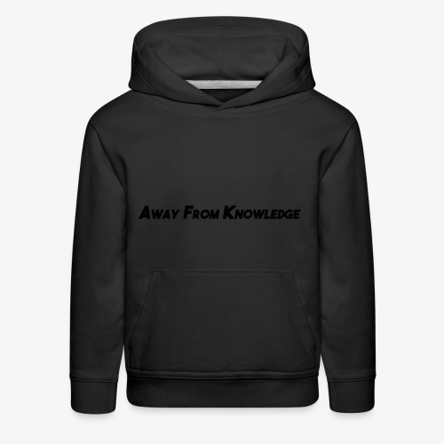 Away From Knowledge - Kids' Premium Hoodie
