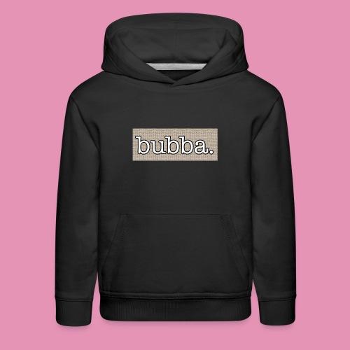 Bubba apparel, accessories - Kids' Premium Hoodie