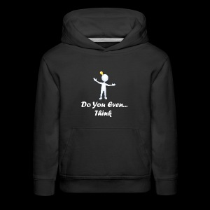 Do you even think? - Kids' Premium Hoodie