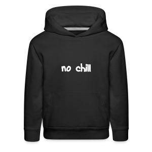no chill - Kids' Premium Hoodie