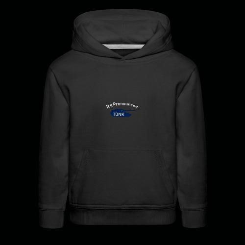 ItsPronouncedTONK - Kids' Premium Hoodie