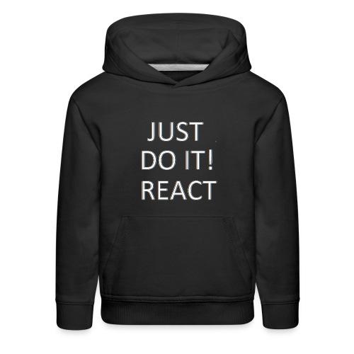 just do it react white - Kids' Premium Hoodie