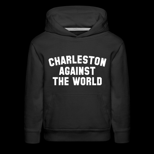 Charleston Against The World - Kids' Premium Hoodie