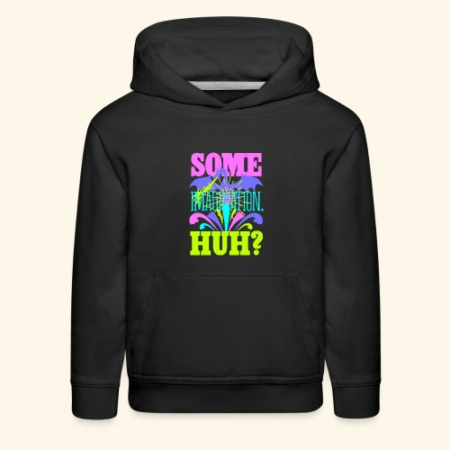 Some Imagination, Huh? - Kids' Premium Hoodie