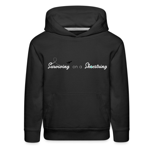 Surviving on a Shoestring - Kids' Premium Hoodie