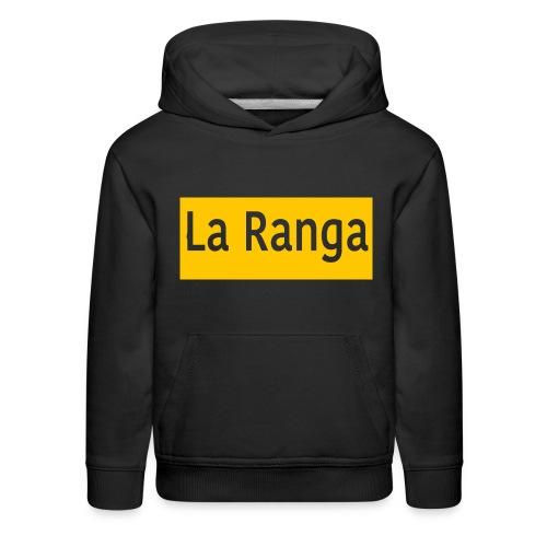 La Ranga gbar - Kids' Premium Hoodie