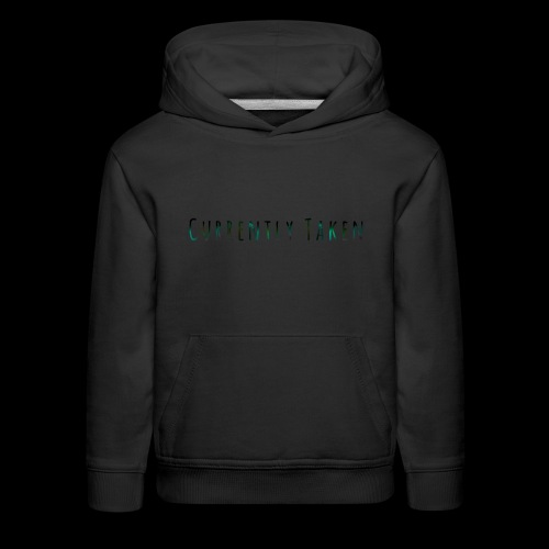Currently Taken T-Shirt - Kids' Premium Hoodie
