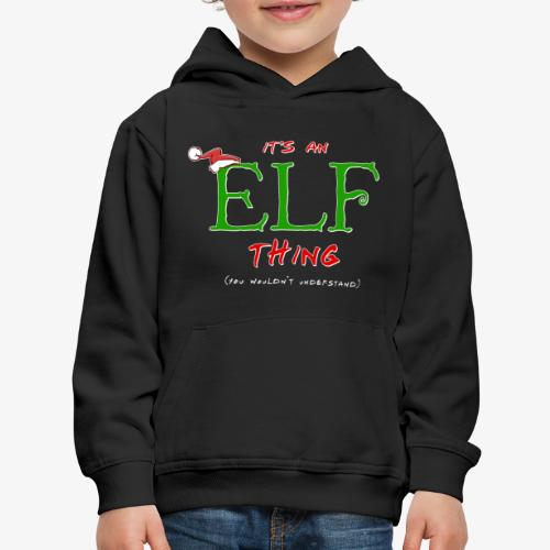 It's an Elf Thing, You Wouldn't Understand - Kids' Premium Hoodie