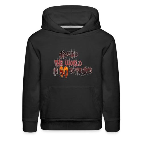 Around The World in 80 Screams - Kids' Premium Hoodie
