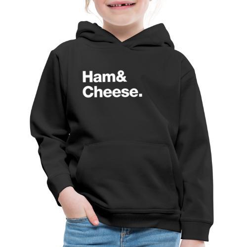 Ham & Cheese. - Kids' Premium Hoodie