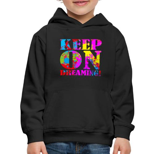 Keep on Dreaming - Kids' Premium Hoodie