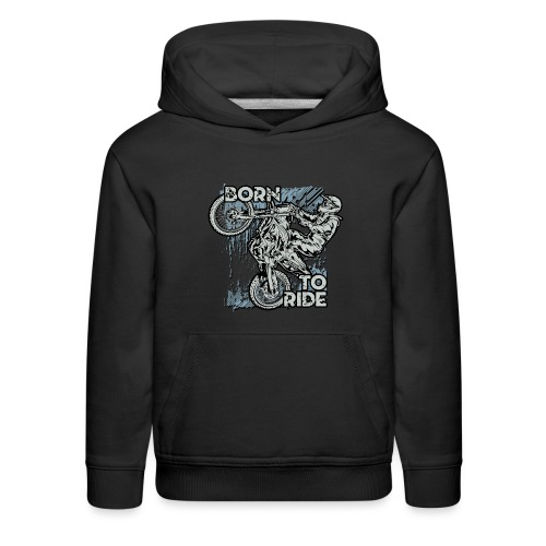 Born To Ride Dirt Bikes - Kids' Premium Hoodie