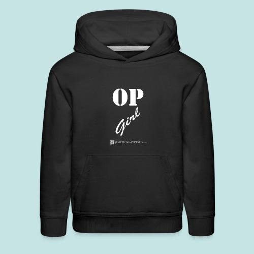 OP Girl (white) - Kids' Premium Hoodie