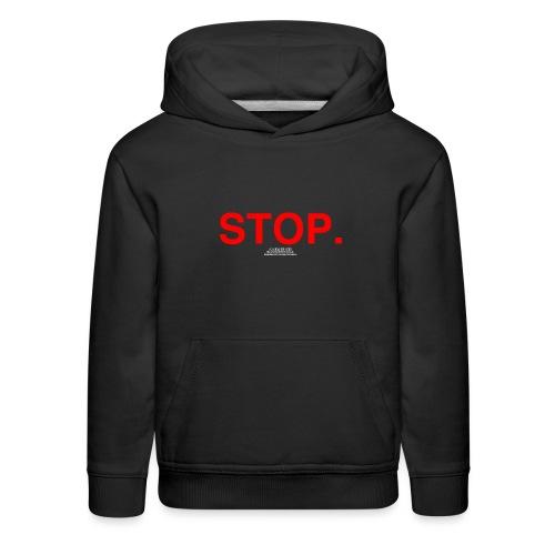 stop - Kids' Premium Hoodie