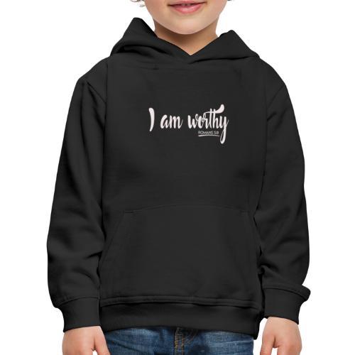 I am worth Romans 5:8 - Kids' Premium Hoodie
