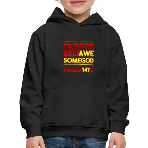 Our God is an Awesome God - Kids' Premium Hoodie