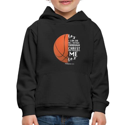 Philippians 4:13 - Basketball - Kids' Premium Hoodie