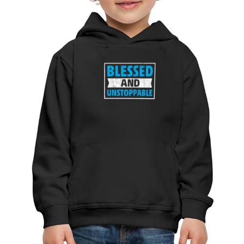 Blessed and Unstoppable Short-Sleeve Unisex - Kids' Premium Hoodie