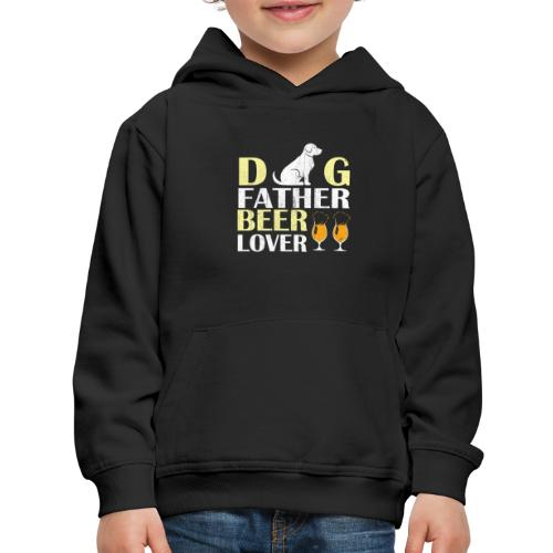 Dog Father Beer Lover - Kids' Premium Hoodie