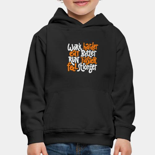 harder stronger faster better - Kids' Premium Hoodie