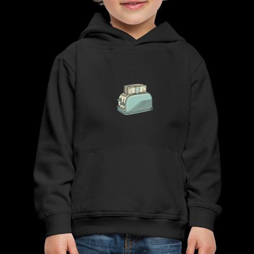 Don t Burn Money...Toast - Kids' Premium Hoodie