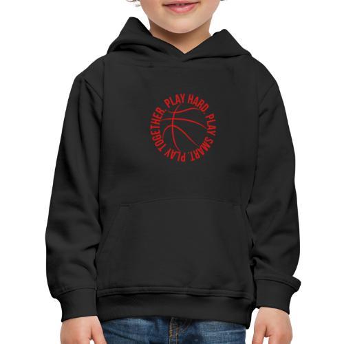 play smart play hard play together basketball team - Kids' Premium Hoodie
