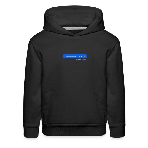 when can i see th3 goat - Kids' Premium Hoodie
