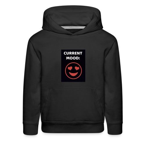 Love current mood by @lovesaccessories - Kids' Premium Hoodie