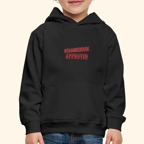 Chamber Dude Approved - Kids' Premium Hoodie