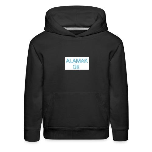 ALAMAK Oi! - Kids' Premium Hoodie