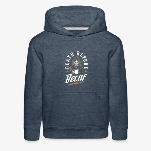 Death Before Decaf - Kids' Premium Hoodie