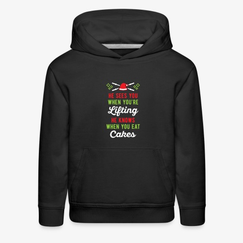 He Sees You When You're Lifting He Knows When You - Kids' Premium Hoodie