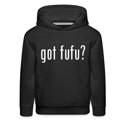 gotfufu-white - Kids' Premium Hoodie
