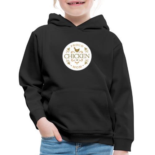 proud chicken mom - Kids' Premium Hoodie