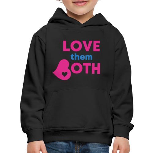 Love Them Both - Kids' Premium Hoodie