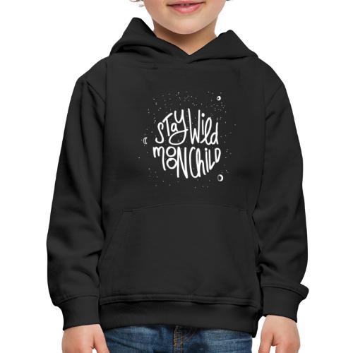 stay wild moonchild - Kids' Premium Hoodie