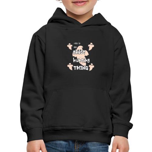 ghost hunting thing - Kids' Premium Hoodie