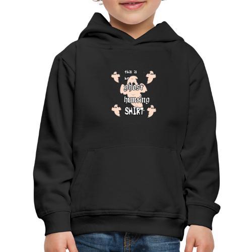 Ghost hunting shirt - Kids' Premium Hoodie