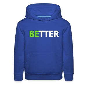 be better - Kids' Premium Hoodie
