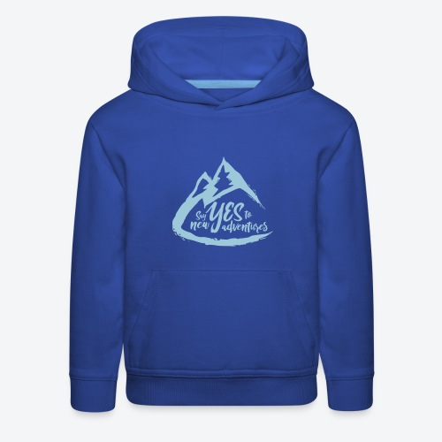 Say Yes to Adventure - Coloured - Kids' Premium Hoodie