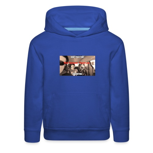 DON'T POST THAT ON YOUTUBE - Kid Temper Tantrum - Kids' Premium Hoodie