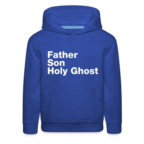 Father Son Holy Ghost - Kids' Premium Hoodie